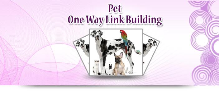 Pet One Way Link Building