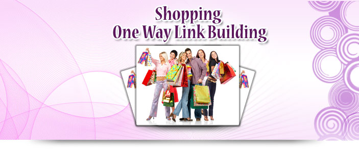 Shopping One Way Link Building