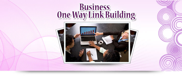 Business One Way Link Building