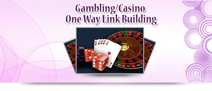 Gambling One Way Link Building