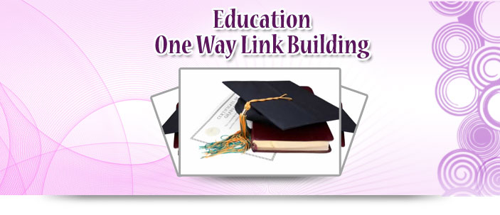 Education One Way Link Building