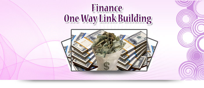 Finance One Way Link Building