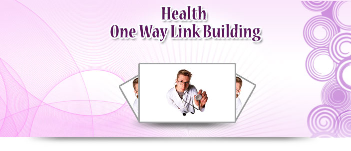 Health One Way Link Building
