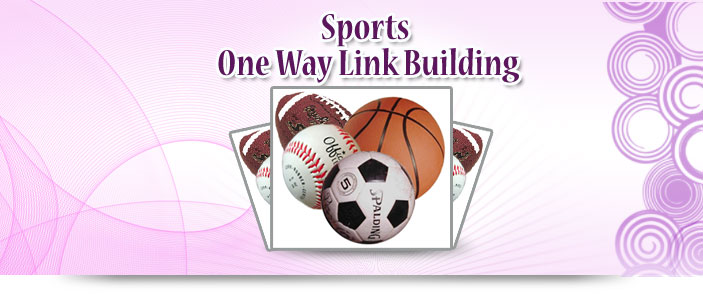 Sports One Way Link Building